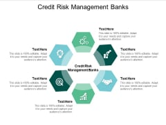 Credit Risk Management Banks Ppt PowerPoint Presentation Outline Show Cpb