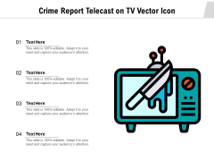 Crime Report Telecast On TV Vector Icon Ppt PowerPoint Presentation File Format PDF