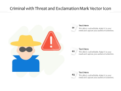 Criminal With Threat And Exclamation Mark Vector Icon Ppt PowerPoint Presentation Slides Good PDF