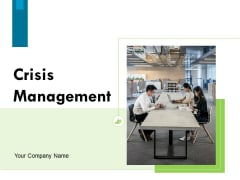 Crisis Management Ppt PowerPoint Presentation Complete Deck With Slides