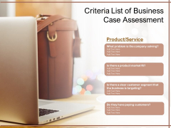 Criteria List Of Business Case Assessment Ppt PowerPoint Presentation Gallery File Formats PDF