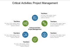 Critical Activities Project Management Ppt PowerPoint Presentation Show Design Inspiration Cpb Pdf