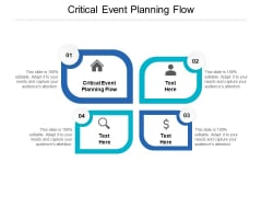 Critical Event Planning Flow Ppt PowerPoint Presentation File Graphics Cpb