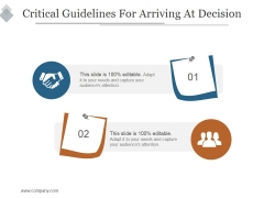 Critical Guidelines For Arriving At Decision Ppt PowerPoint Presentation Ideas