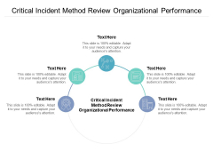 Critical Incident Method Review Organizational Performance Ppt PowerPoint Presentation Slides Smartart Cpb