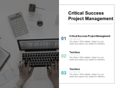 Critical Success Project Management Ppt PowerPoint Presentation Styles Pictures Cpb