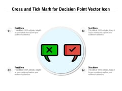 Cross And Tick Mark For Decision Point Vector Icon Ppt PowerPoint Presentation Ideas Mockup PDF