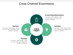 Cross Channel E Commerce Ppt PowerPoint Presentation Inspiration Outline Cpb