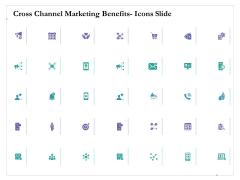 Cross Channel Marketing Benefits Icons Slide Ppt Slides Ideas PDF