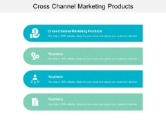 Cross Channel Marketing Products Ppt PowerPoint Presentation Infographics Backgrounds Cpb