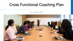 Cross Functional Coaching Plan Technical Ppt PowerPoint Presentation Complete Deck With Slides