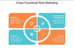 Cross Functional Role Marketing Ppt PowerPoint Presentation Pictures Slide Download Cpb