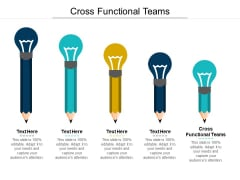 Cross Functional Teams Ppt PowerPoint Presentation Ideas Slides Cpb Pdf