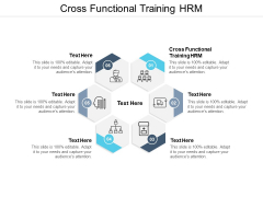 Cross Functional Training HRM Ppt PowerPoint Presentation Gallery Templates Cpb Pdf