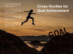 Cross Hurdles For Goal Achievement Ppt PowerPoint Presentation Pictures Design Ideas