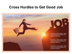 Cross Hurdles To Get Good Job Ppt PowerPoint Presentation Visual Aids Ideas