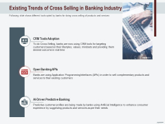 Cross Sell In Banking Industry Existing Trends Of Cross Selling In Banking Industry Ppt Styles Examples PDF