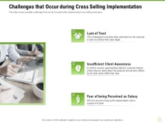Cross Selling Of Retail Banking Products Challenges That Occur During Cross Selling Implementation Ppt Infographic Template Gridlines PDF