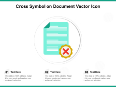 Cross Symbol On Document Vector Icon Ppt PowerPoint Presentation Icon Show PDF