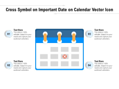 Cross Symbol On Important Date On Calendar Vector Icon Ppt PowerPoint Presentation Gallery Ideas PDF