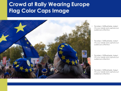 Crowd At Rally Wearing Europe Flag Color Caps Image Ppt PowerPoint Presentation Portfolio Influencers PDF
