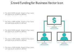 Crowd Funding For Business Vector Icon Ppt PowerPoint Presentation Gallery Example PDF
