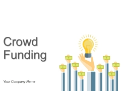 Crowdfunding Ppt PowerPoint Presentation Complete Deck With Slides