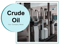 Crude Oil Gas Station Express Freeway Ppt PowerPoint Presentation Complete Deck
