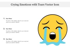 Crying Emoticon With Tears Vector Icon Ppt PowerPoint Presentation Slides Skills PDF
