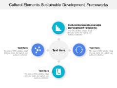 Cultural Elements Sustainable Development Frameworks Ppt PowerPoint Presentation Layouts Slide Cpb