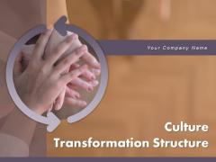 Culture Transformation Structure Organisational Team Ppt PowerPoint Presentation Complete Deck
