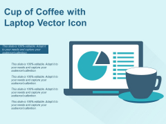 Cup Of Coffee With Laptop Vector Icon Ppt PowerPoint Presentation Diagram Templates PDF