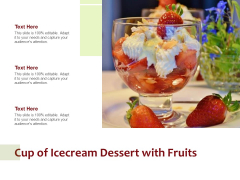 Cup Of Icecream Dessert With Fruits Ppt PowerPoint Presentation File Layout Ideas PDF