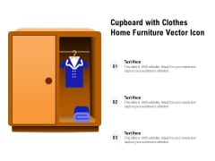Cupboard With Clothes Home Furniture Vector Icon Ppt PowerPoint Presentation Gallery Brochure PDF