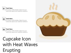 Cupcake Icon With Heat Waves Erupting Ppt Ideas PDF