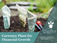 Currency Plant For Financial Growth Ppt PowerPoint Presentation Icon Aids