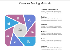 Currency Trading Methods Ppt PowerPoint Presentation Professional Graphics Tutorials Cpb