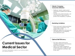 Current Issues For Medical Sector Ppt PowerPoint Presentation Gallery Microsoft PDF