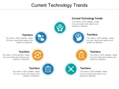 Current Technology Trends Ppt PowerPoint Presentation Inspiration Visuals Cpb