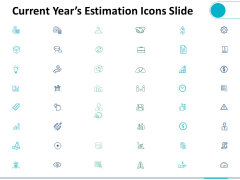 Current Years Estimation Icons Slide Ppt PowerPoint Presentation Outline Sample