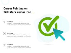 Cursor Pointing On Tick Mark Vector Icon Ppt PowerPoint Presentation Gallery Example Topics PDF