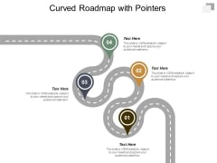 Curved Roadmap With Pointers Ppt Powerpoint Presentation Portfolio Master Slide