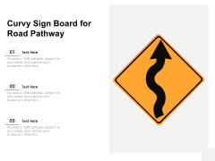 Curvy Sign Board For Road Pathway Ppt PowerPoint Presentation Outline Images PDF