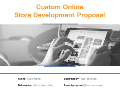 Custom Online Store Development Proposal Ppt PowerPoint Presentation Complete Deck With Slides