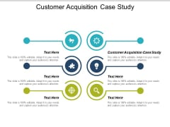 Customer Acquisition Case Study Ppt PowerPoint Presentation Show Graphics Design Cpb