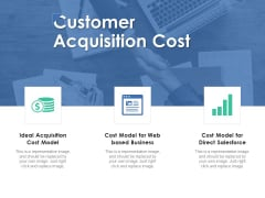 Customer Acquisition Cost Ppt PowerPoint Presentation Model Layouts