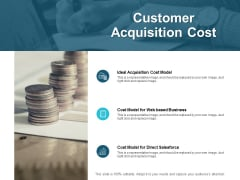 Customer Acquisition Cost Ppt PowerPoint Presentation Model Visuals