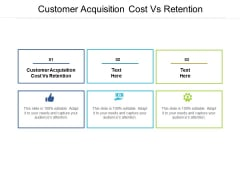 Customer Acquisition Cost Vs Retention Ppt PowerPoint Presentation Layouts Sample Cpb