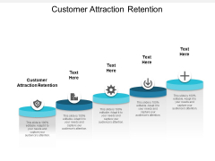 Customer Attraction Retention Ppt PowerPoint Presentation File Slides Cpb