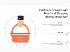 Customer Behavior With Hand And Shopping Bucket Vector Icon Ppt PowerPoint Presentation Infographics Graphic Images PDF